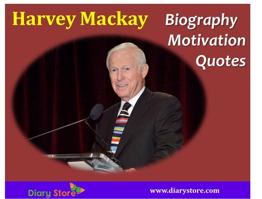 Harvey Mackay Quotes Biography Motivation Quotes Inspirational