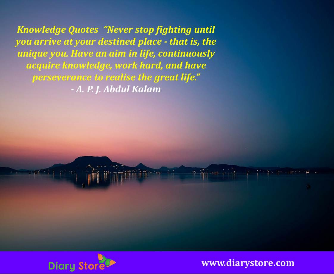 Have A Great Life Quotes Knowledge Quotes  Best Knowledge Quotations Today  Diary Store